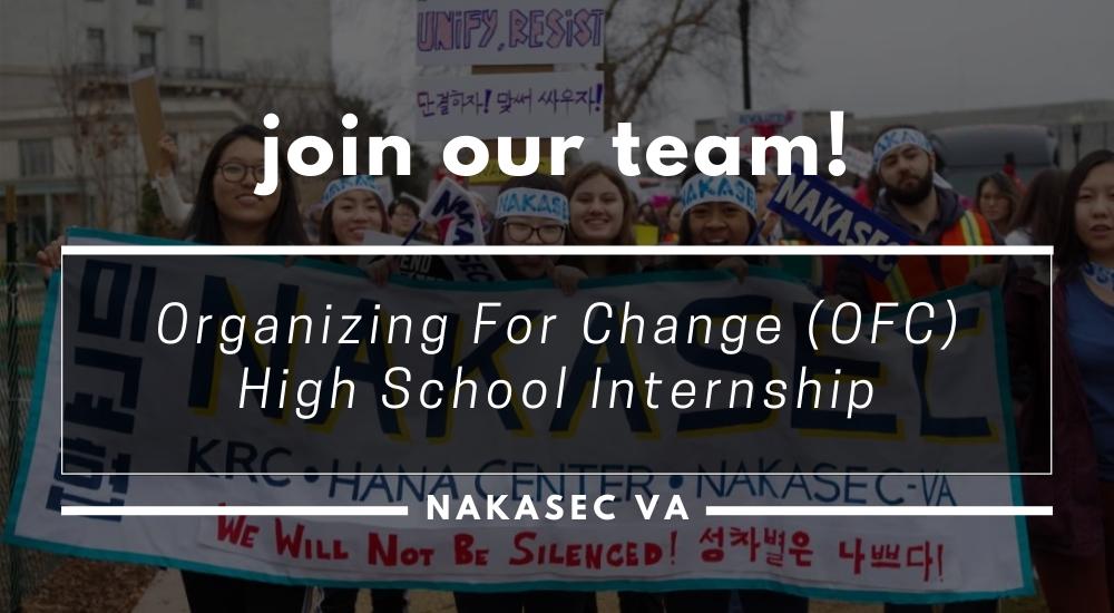 Join Our Team! NAKASEC VA Organizing For Change (OFC) High School Internship