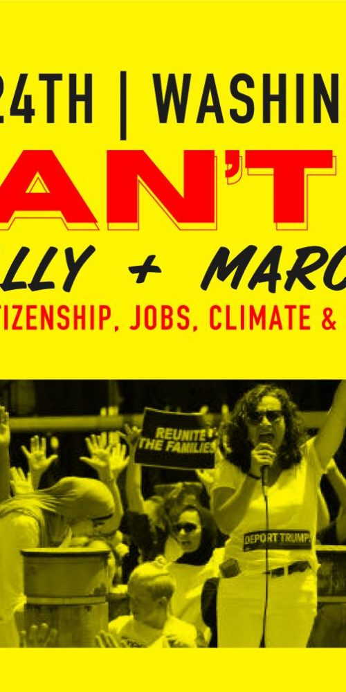 June 24th   Washington DC: WE CAN'T WAIT Rally & March for citizenship, jobs, climate, & care